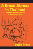 A Broad Abroad in Thailand by Dodie Cross (Humor)