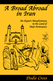 A Broad Abroad in Iran by Dodie Cross (NonFiction)