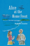 Alice at the Home Front by Mardiyah Tarantino (Juvenile/Historical)
