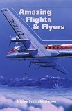 Amazing Flights and Flyers by Shirlee Smith-Matheson (Adult NonFiction)