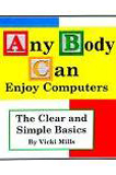 Anybody Can Enjoy Computers by Vicki Mills