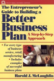 The Entrepreneur's Guide to Building a Better Business Plan by Harold J. McLaughlin