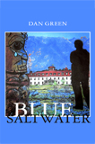 Blue Salt Water by Dan Green (Historical Fiction)