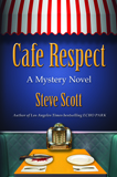 Cafe Respect by Steve Scott (Mystery Novel)