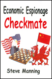 Economic Espionage Checkmate by Steve Manning (Business)