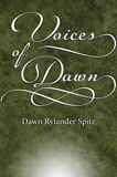 Voices of Dawn by Dawn Rylander Spitz