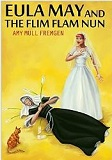 Eula May and the Flim Flam Nun by Amy Mull Fremgen (Mystery)