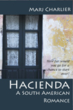 Hacienda: A South American Romance by Marj Charlier (Adult Romance)