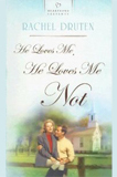 He Loves Me, He Loves Me Not, by Rachel Druten