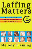 Laffing Matters by Melody Fleming (Health / Well Being)