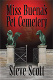 Miss Buena's Pet Cemetery by Steve Scott (Mystery)