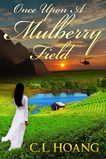 Once Upon a Mulbery Field by C.L. Hoang (Historical Fiction)