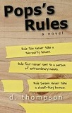 Pop's Rules: A Novel by D. Thompson (A Collection of Tenant Stories)