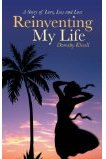 Reinventing My Life by Dorothy Kissell (Memoir)
