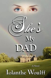 She's My Dad by Iolanthe Woulff (fiction thriller)