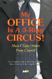 My Office is a 3-ring Circus by Judy Weigle